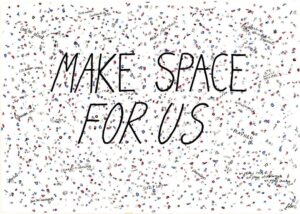 Make Space For US